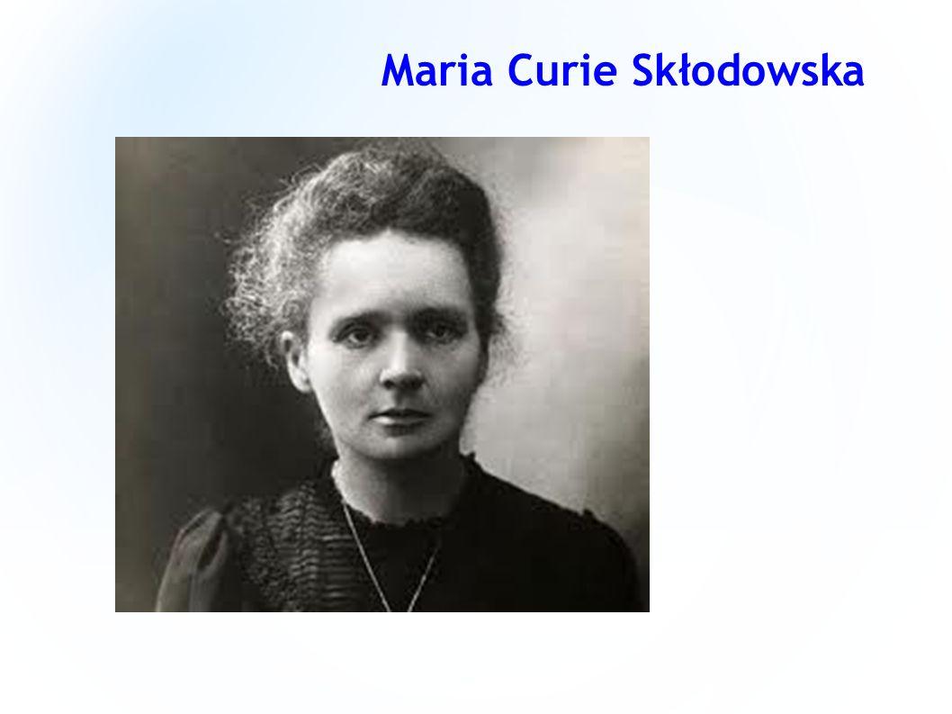Maria Curie Skłodowska