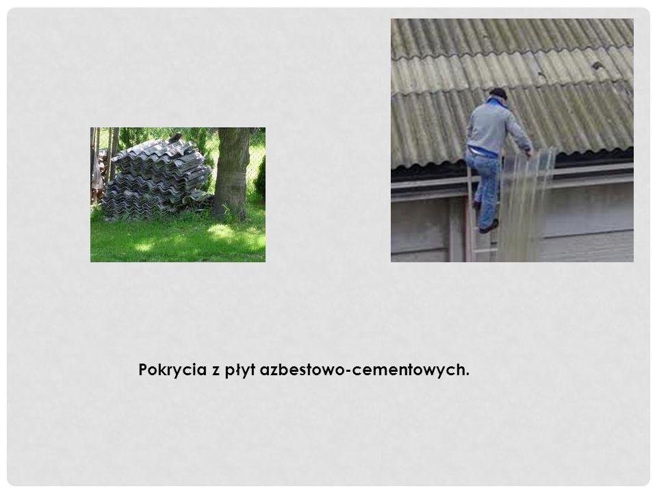 Pokrycia z płyt azbestowo-cementowych.