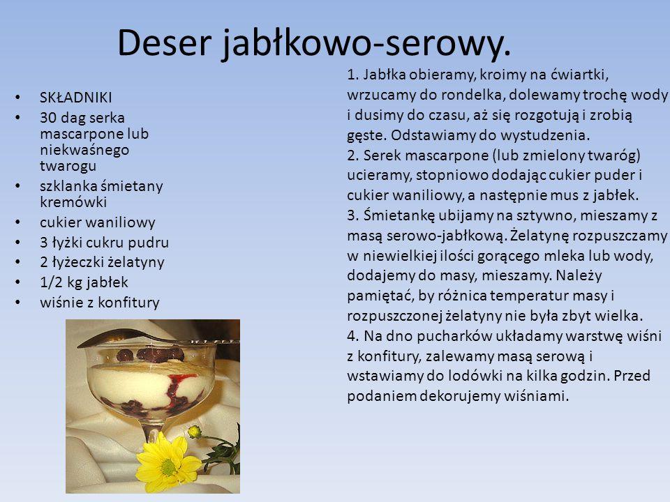 Deser jabłkowo-serowy. SKŁADNIKI 30 dag serka mascarpone lub niekwaśnego twarogu szklanka śmietany kremówki cukier waniliowy 3 łyżki cukru pudru 2 łyż