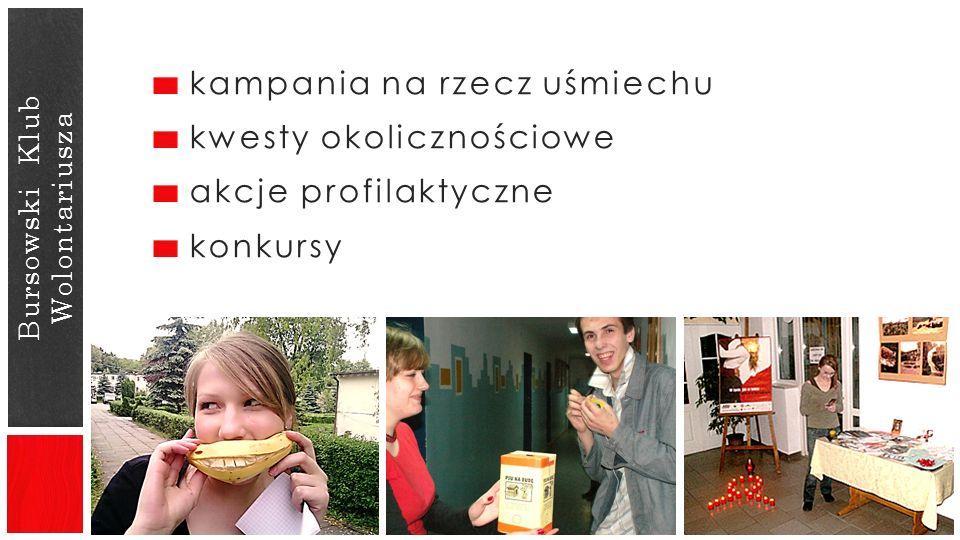 Bursowski Klub Wolontariusza kampania na rzecz uśmiechu kwesty okolicznościowe akcje profilaktyczne konkursy