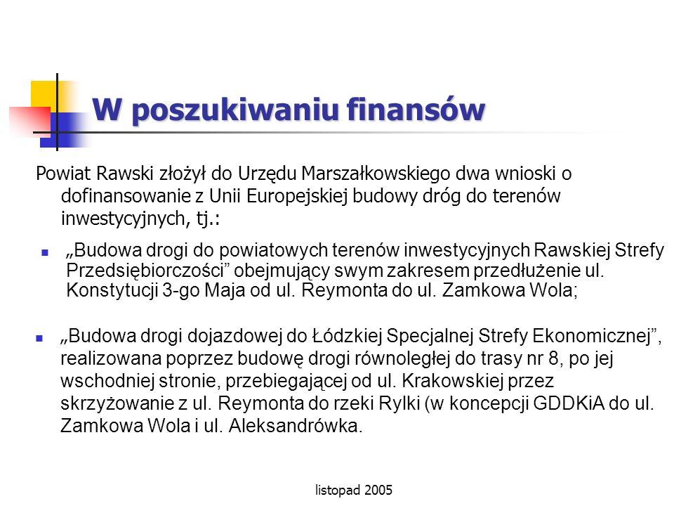 listopad 2005 W poszukiwaniu finansów Budowa drogi dojazdowej do Łódzkiej Specjalnej Strefy Ekonomicznej, realizowana poprzez budowę drogi równoległej