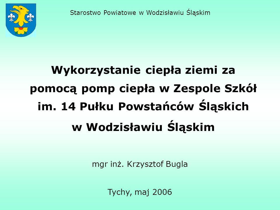 Starostwo Powiatowe w Wodzisławiu Śląskim Wykorzystanie ciepła ziemi za pomocą pomp ciepła w Zespole Szkół im. 14 Pułku Powstańców Śląskich w Wodzisła