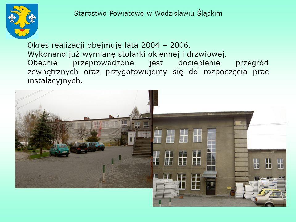 Okres realizacji obejmuje lata 2004 – 2006. Wykonano już wymianę stolarki okiennej i drzwiowej. Obecnie przeprowadzone jest docieplenie przegród zewnę