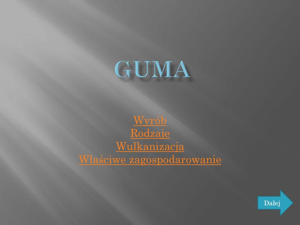 Guma to bardzo rozciągliwy materiał, elastomer chemicznie zbudowany z alifatycznych łańcuchów polimerowych ( np.