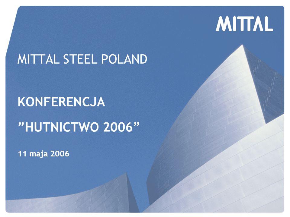MITTAL STEEL POLAND KONFERENCJA HUTNICTWO 2006 11 maja 2006