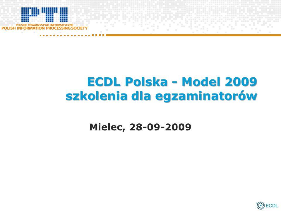 ECDL Polska - Model 2009 szkolenia dla egzaminatorów Mielec, 28-09-2009