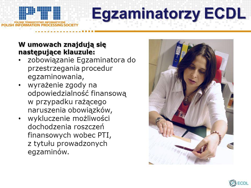 W umowach znajdują się następujące klauzule: zobowiązanie Egzaminatora do przestrzegania procedur egzaminowania, wyrażenie zgody na odpowiedzialność f