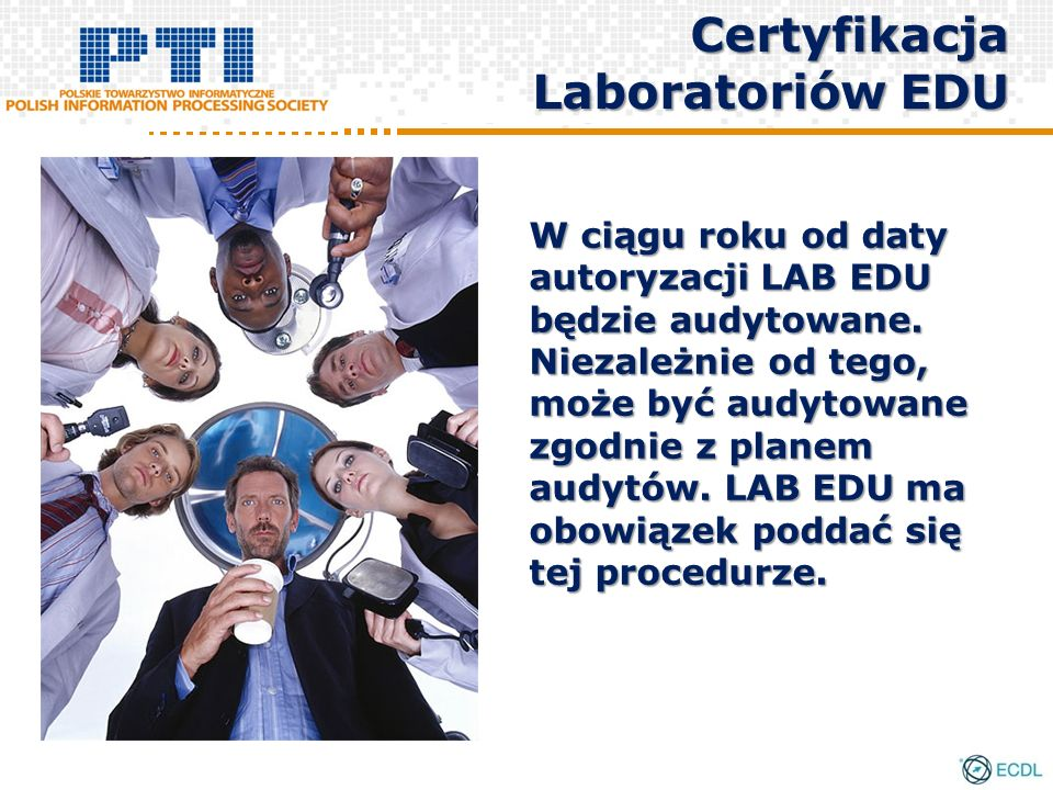 W ciągu roku od daty autoryzacji LAB EDU będzie audytowane.