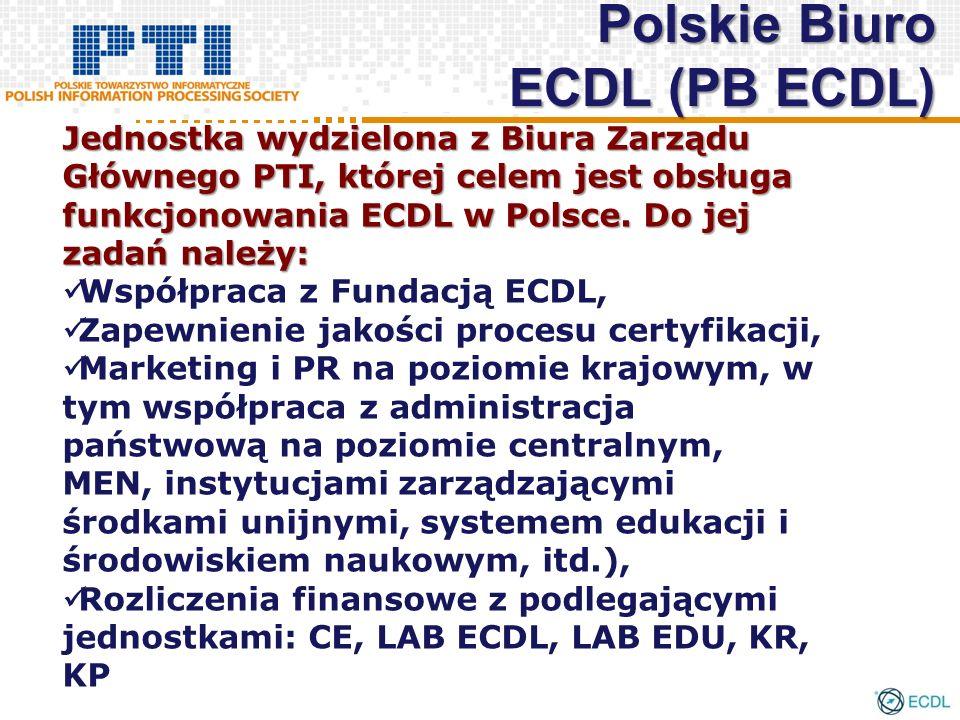 Polskie Biuro ECDL (PB ECDL) Jednostka wydzielona z Biura Zarządu Głównego PTI, której celem jest obsługa funkcjonowania ECDL w Polsce.