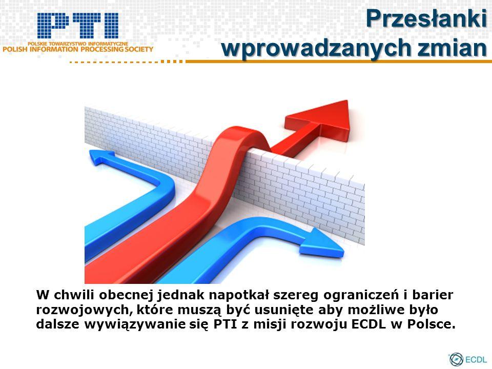 W chwili obecnej jednak napotkał szereg ograniczeń i barier rozwojowych, które muszą być usunięte aby możliwe było dalsze wywiązywanie się PTI z misji rozwoju ECDL w Polsce.