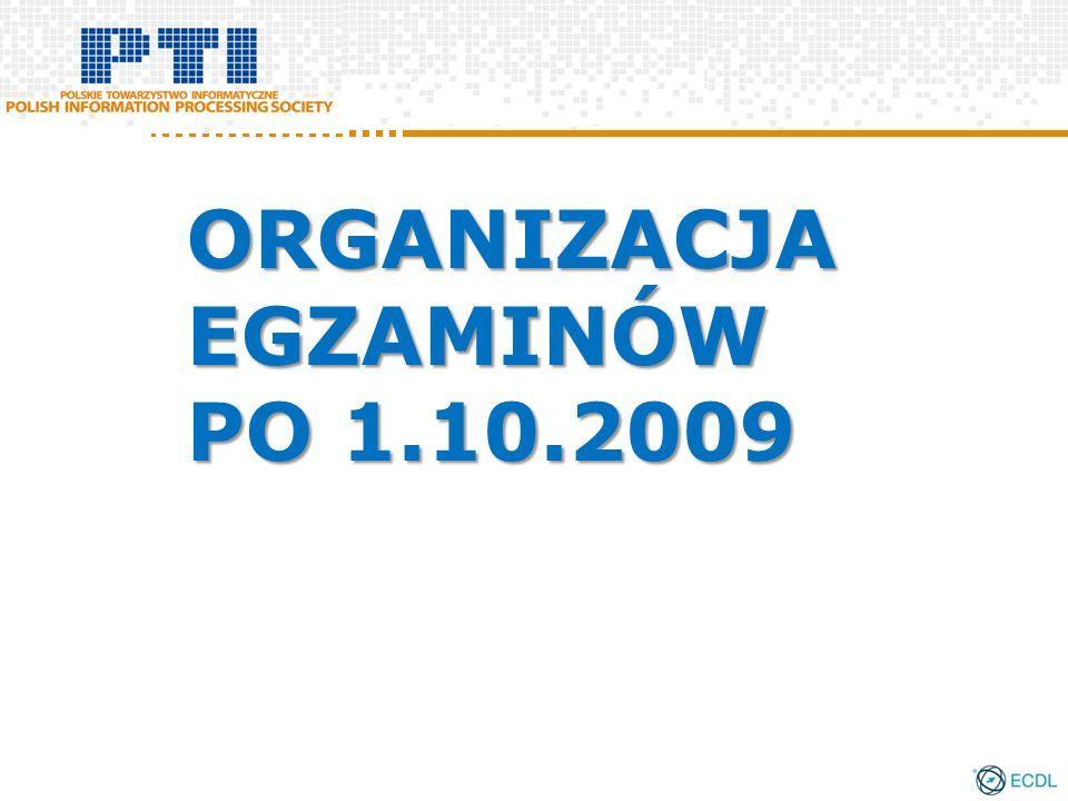 ORGANIZACJA EGZAMINÓW PO 1.10.2009