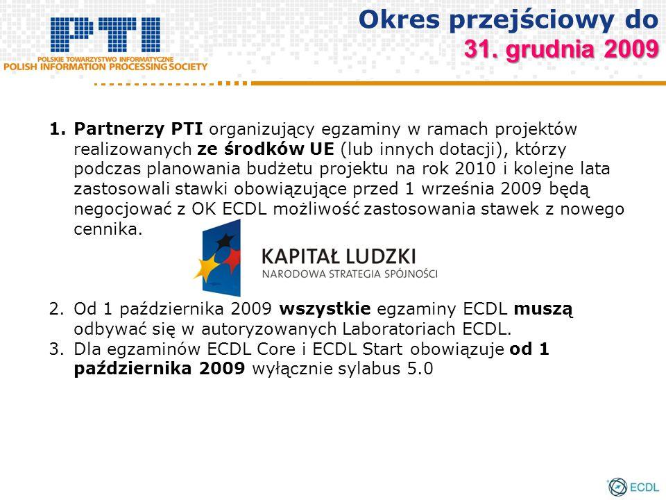 1.Partnerzy PTI organizujący egzaminy w ramach projektów realizowanych ze środków UE (lub innych dotacji), którzy podczas planowania budżetu projektu na rok 2010 i kolejne lata zastosowali stawki obowiązujące przed 1 września 2009 będą negocjować z OK ECDL możliwość zastosowania stawek z nowego cennika.