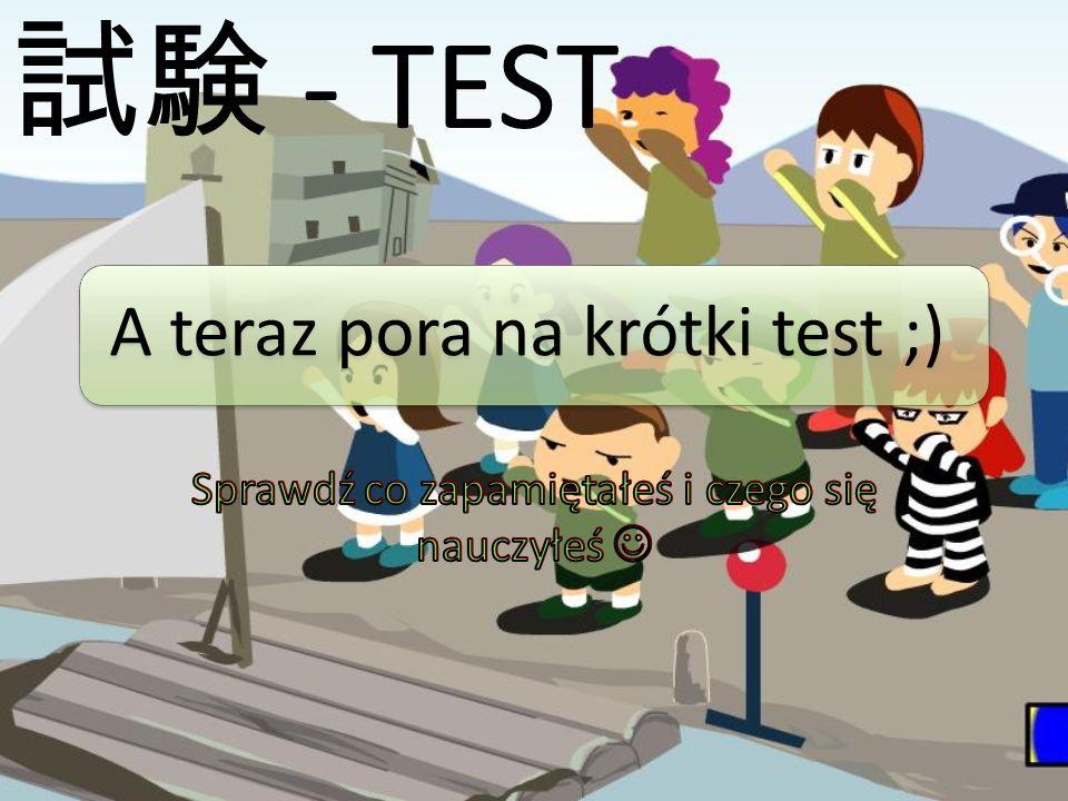 A teraz pora na krótki test ;) - TEST