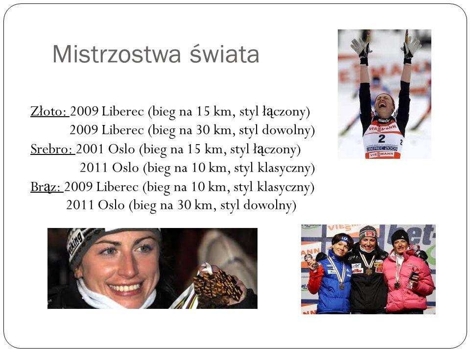 Mistrzostwa świata Złoto: 2009 Liberec (bieg na 15 km, styl ł ą czony) 2009 Liberec (bieg na 30 km, styl dowolny) Srebro: 2001 Oslo (bieg na 15 km, st