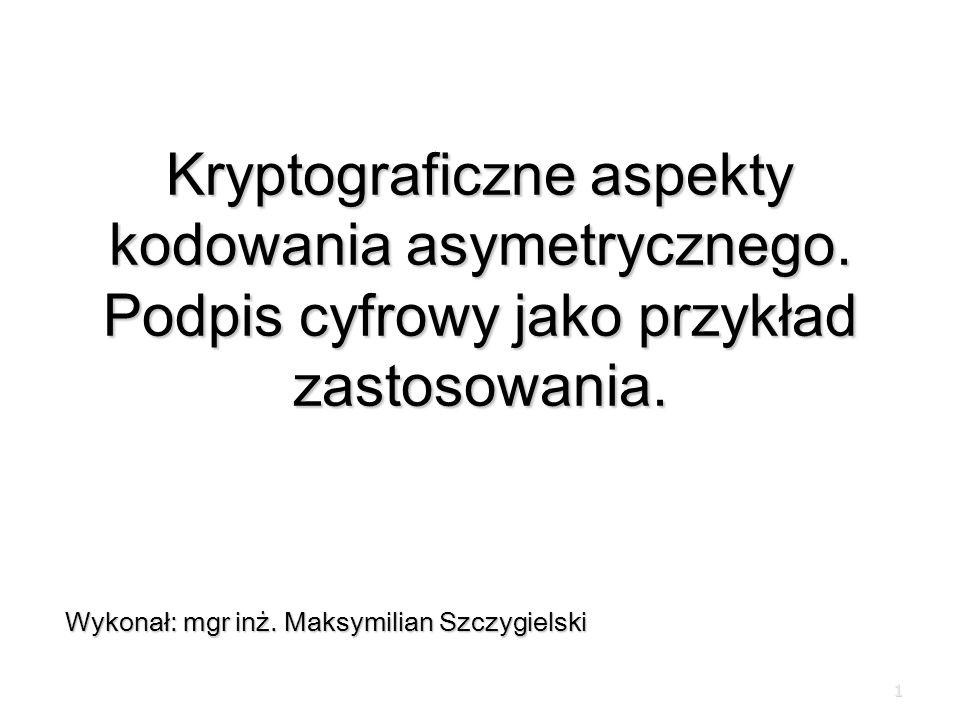 1 Kryptograficzne aspekty kodowania asymetrycznego.