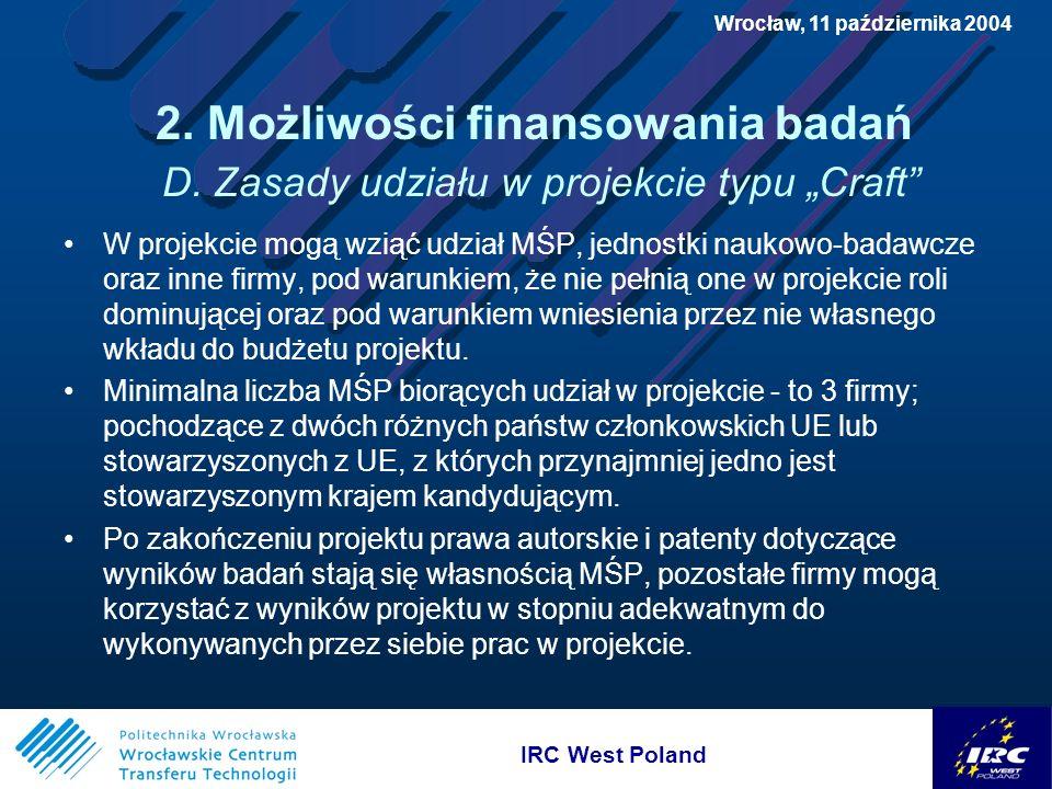 IRC West Poland Wrocław, 11 października 2004 2. Możliwości finansowania badań D.