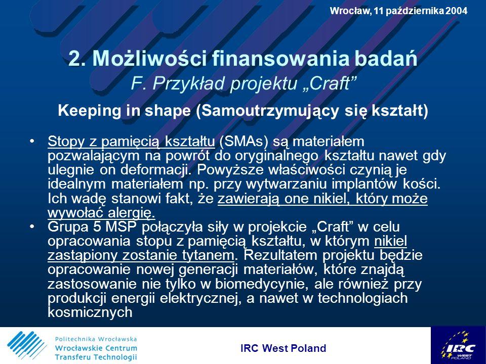 IRC West Poland Wrocław, 11 października 2004 2. Możliwości finansowania badań F.