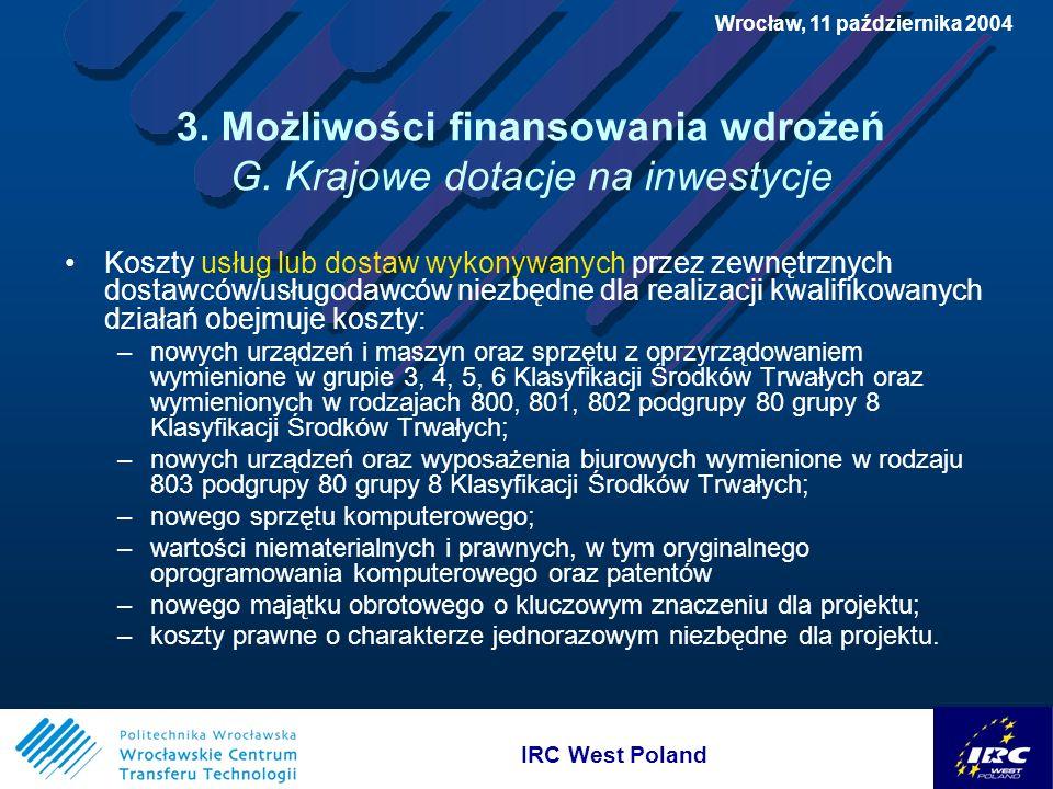 IRC West Poland Wrocław, 11 października 2004 3. Możliwości finansowania wdrożeń G.