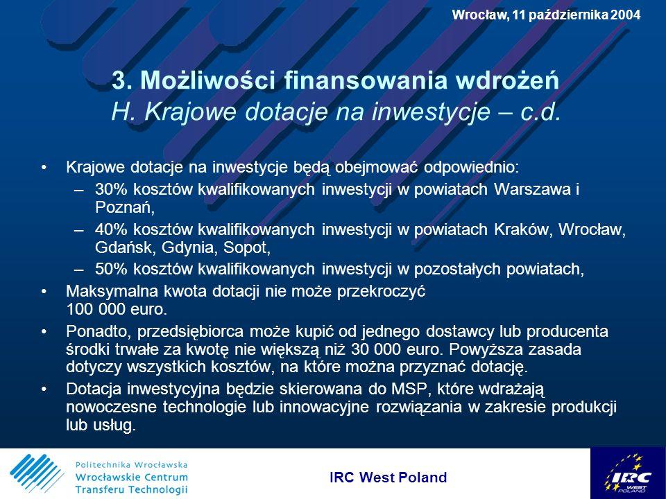 IRC West Poland Wrocław, 11 października 2004 3. Możliwości finansowania wdrożeń H.