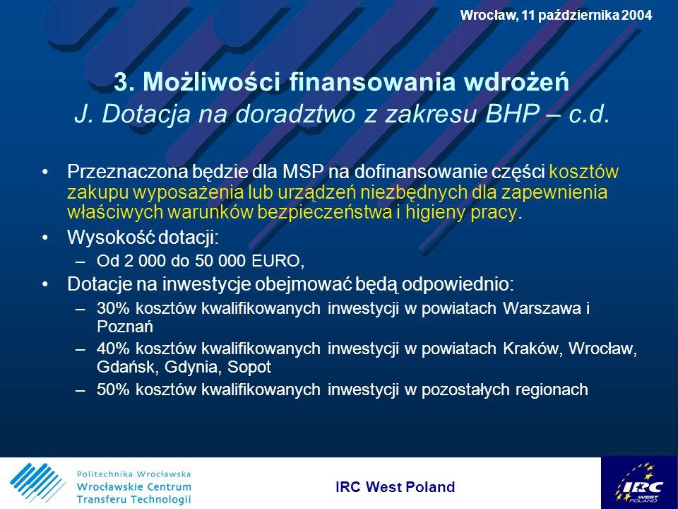 IRC West Poland Wrocław, 11 października 2004 3. Możliwości finansowania wdrożeń J.