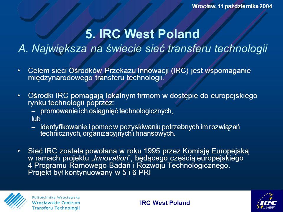 IRC West Poland Wrocław, 11 października 2004 5. IRC West Poland A.