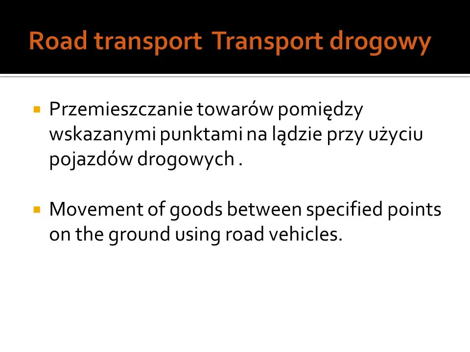 The carriage of goods by at least tw o or more modes of transport.