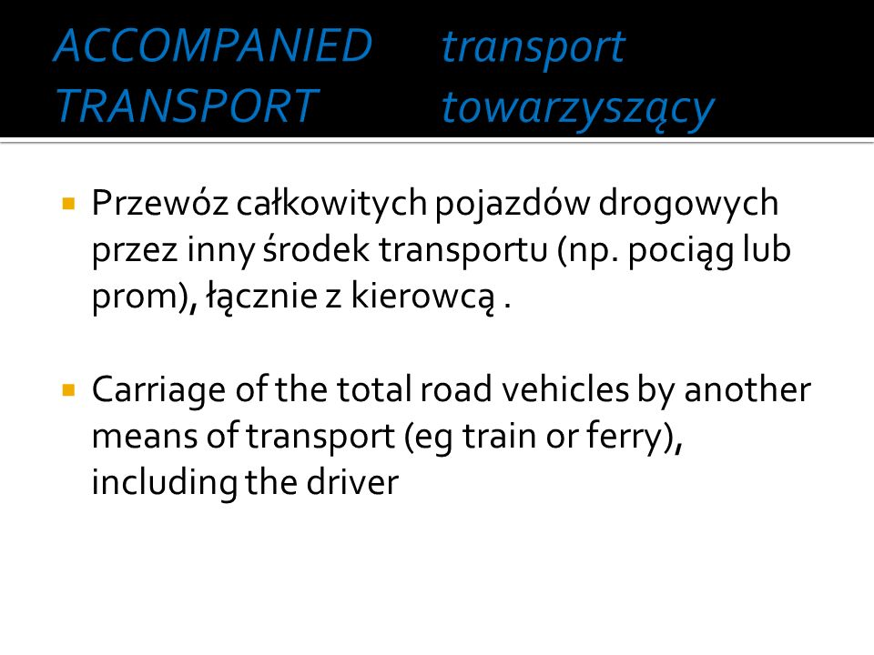 Combined Transport by rail and road transport.