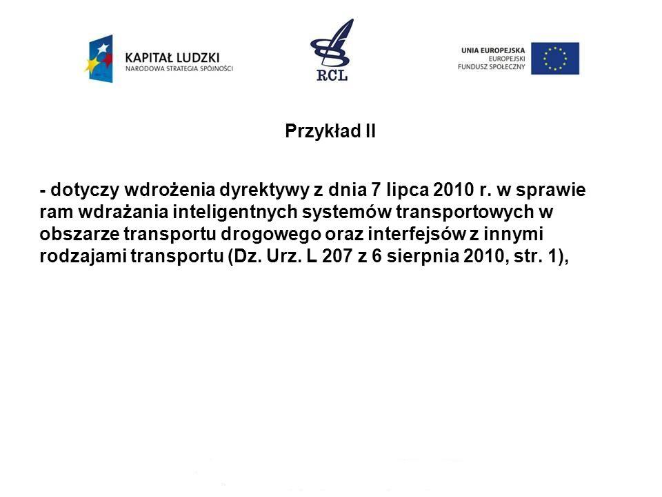 Przykład II - dotyczy wdrożenia dyrektywy z dnia 7 lipca 2010 r.