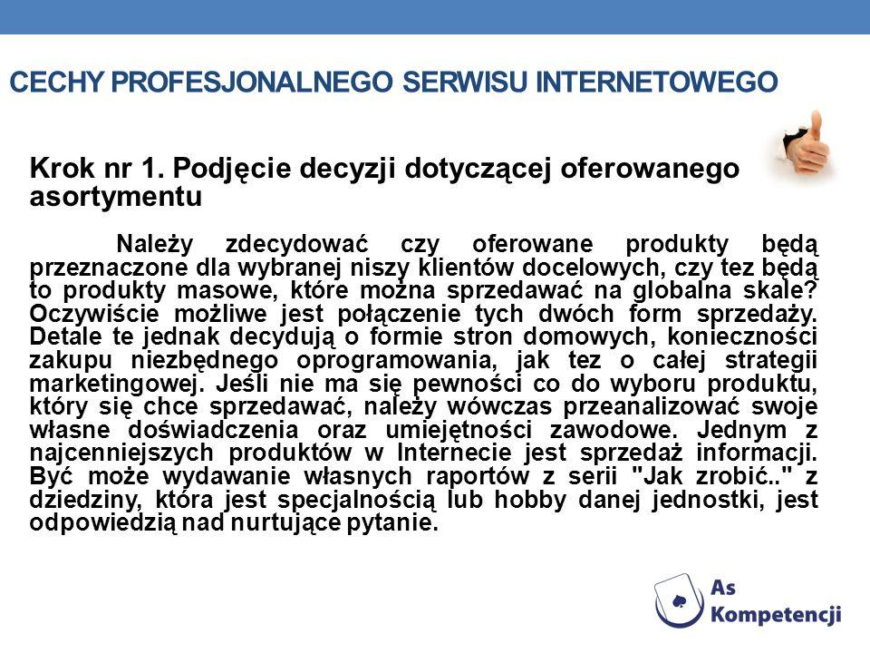 CECHY PROFESJONALNEGO SERWISU INTERNETOWEGO Krok nr 1.