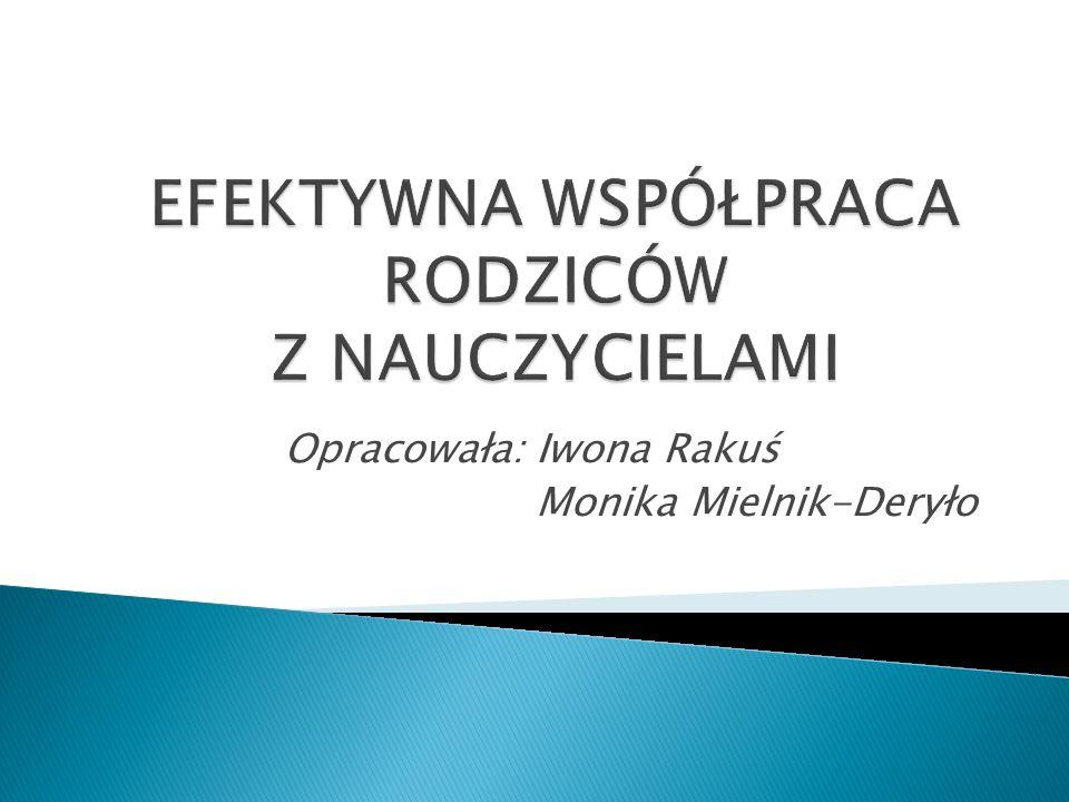 Opracowała: Iwona Rakuś Monika Mielnik-Deryło