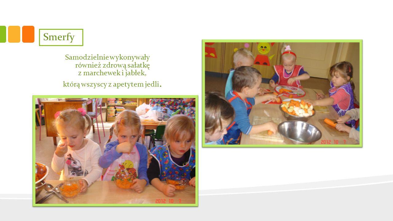 Samodzielnie wykonywały również zdrową sałatkę z marchewek i jabłek, którą wszyscy z apetytem jedli.