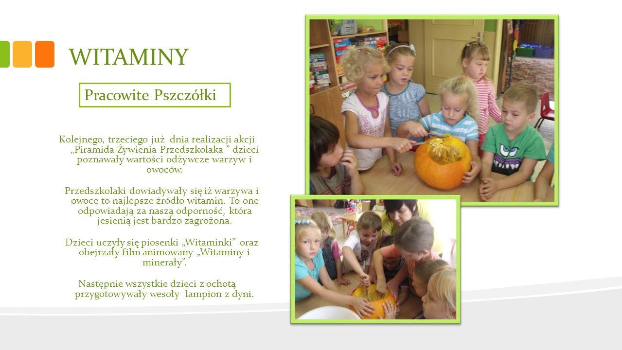 WITAMINY Kolejnego, trzeciego już dnia realizacji akcji Piramida Żywienia Przedszkolaka dzieci poznawały wartości odżywcze warzyw i owoców. Przedszkol