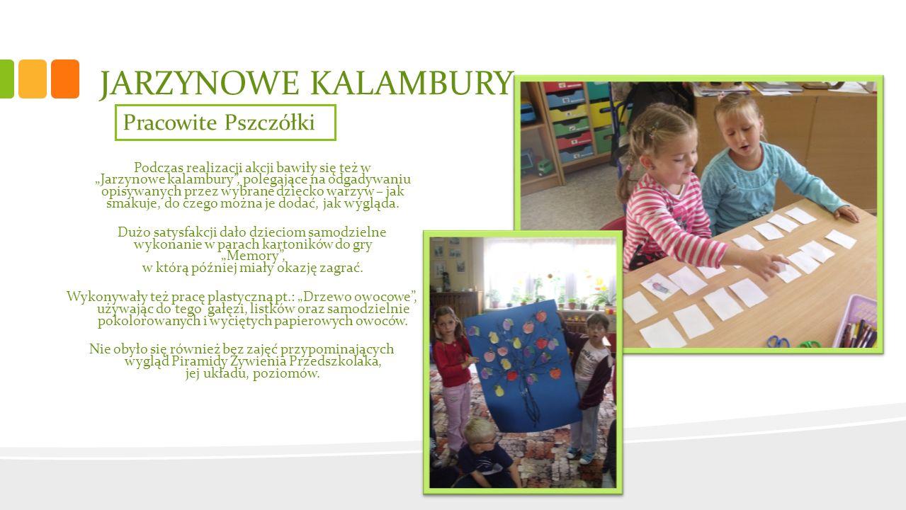JARZYNOWE KALAMBURY Podczas realizacji akcji bawiły się też w Jarzynowe kalambury, polegające na odgadywaniu opisywanych przez wybrane dziecko warzyw