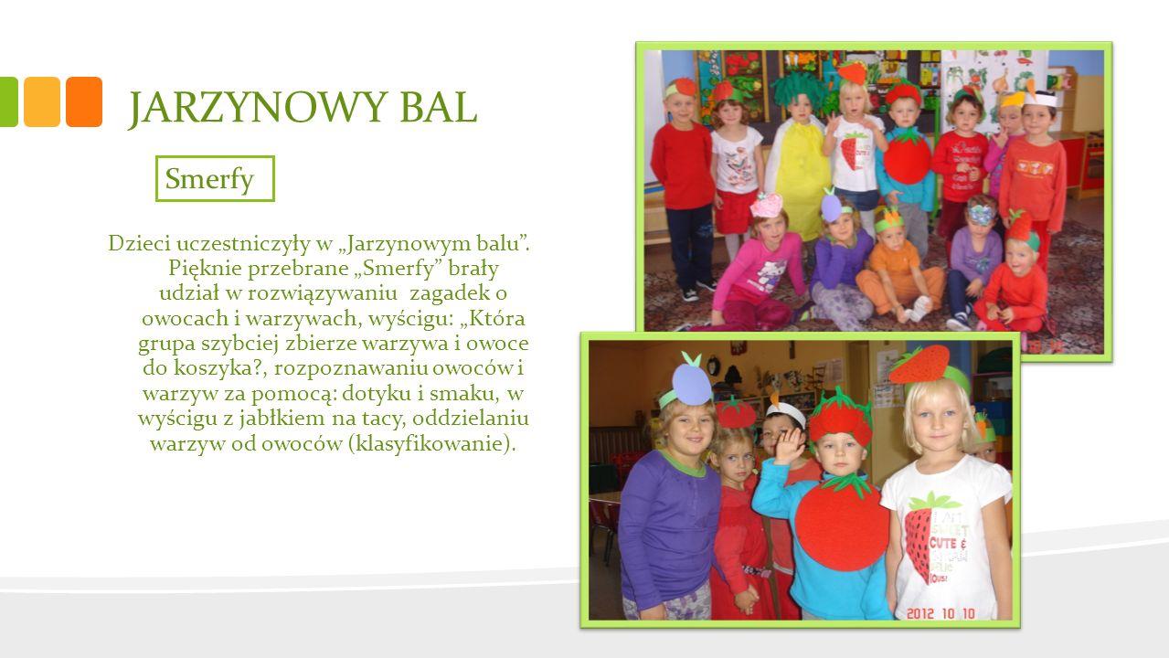 JARZYNOWY BAL Dzieci uczestniczyły w Jarzynowym balu. Pięknie przebrane Smerfy brały udział w rozwiązywaniu zagadek o owocach i warzywach, wyścigu: Kt