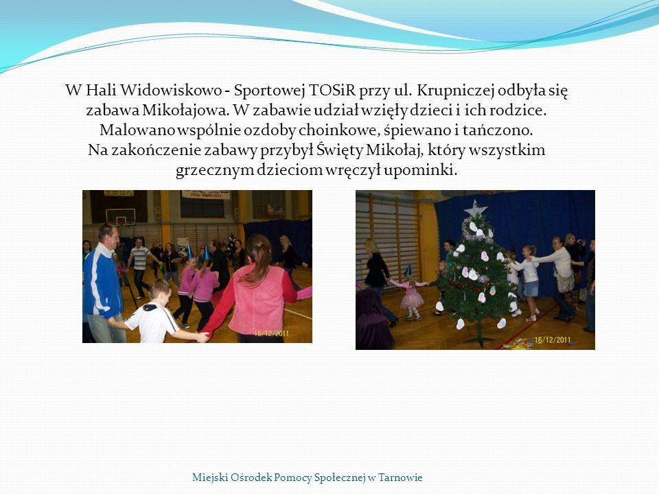 Miejski Ośrodek Pomocy Społecznej w Tarnowie W Hali Widowiskowo - Sportowej TOSiR przy ul.