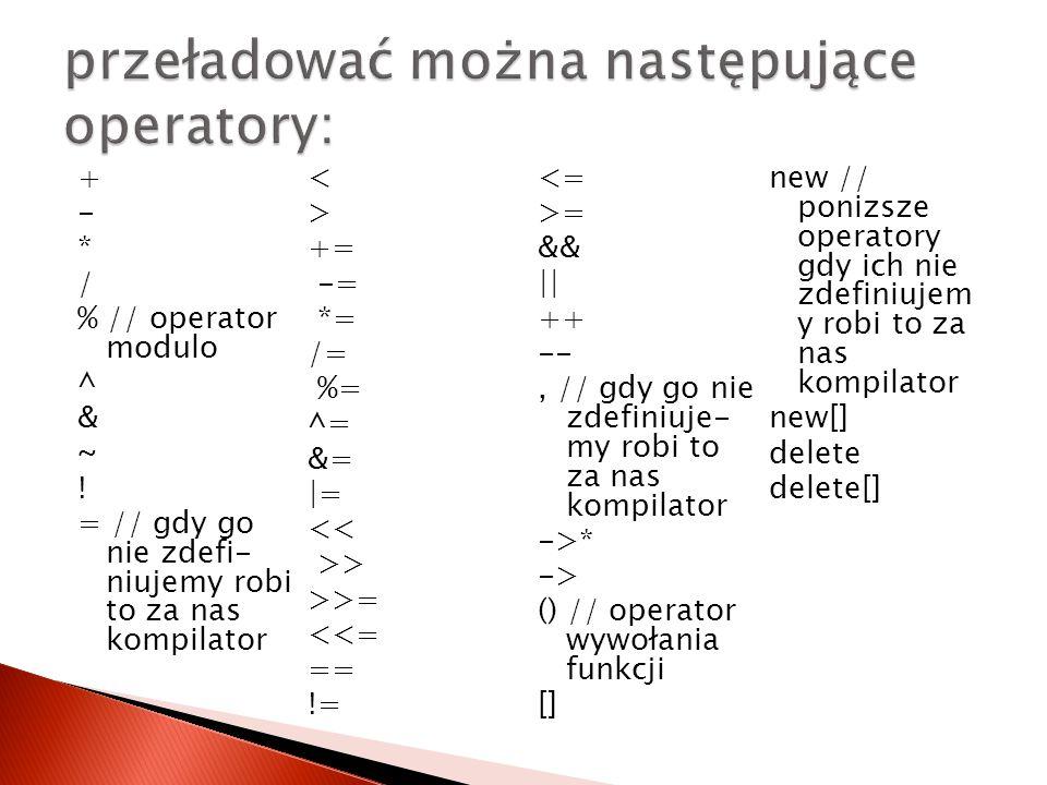 + - * / % // operator modulo ^ & ~ .