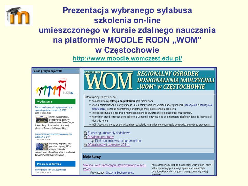 Prezentacja wybranego sylabusa szkolenia on-line umieszczonego w kursie zdalnego nauczania na platformie MOODLE RODN WOM w Częstochowie http://www.moo