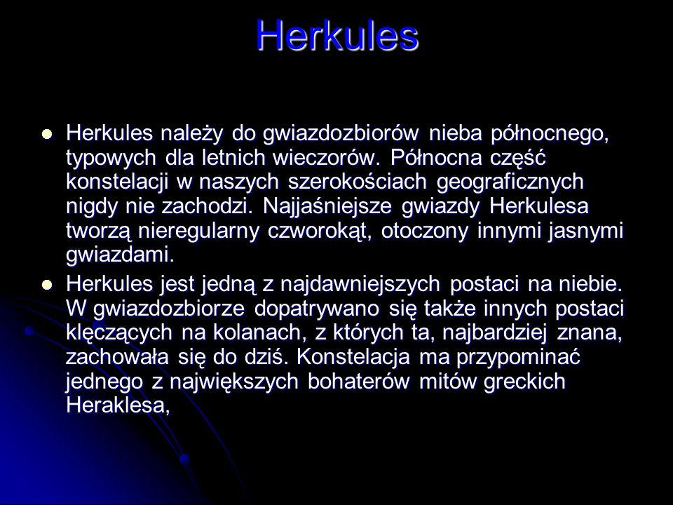 Herkules Herkules należy do gwiazdozbiorów nieba północnego, typowych dla letnich wieczorów. Północna część konstelacji w naszych szerokościach geogra
