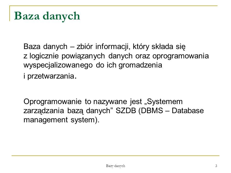 Bazy danych 3 Baza danych Baza danych – zbiór informacji, który składa się z logicznie powiązanych danych oraz oprogramowania wyspecjalizowanego do ic