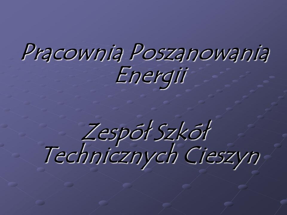 Pracownia Poszanowania Energii Zespół Szkół Technicznych Cieszyn