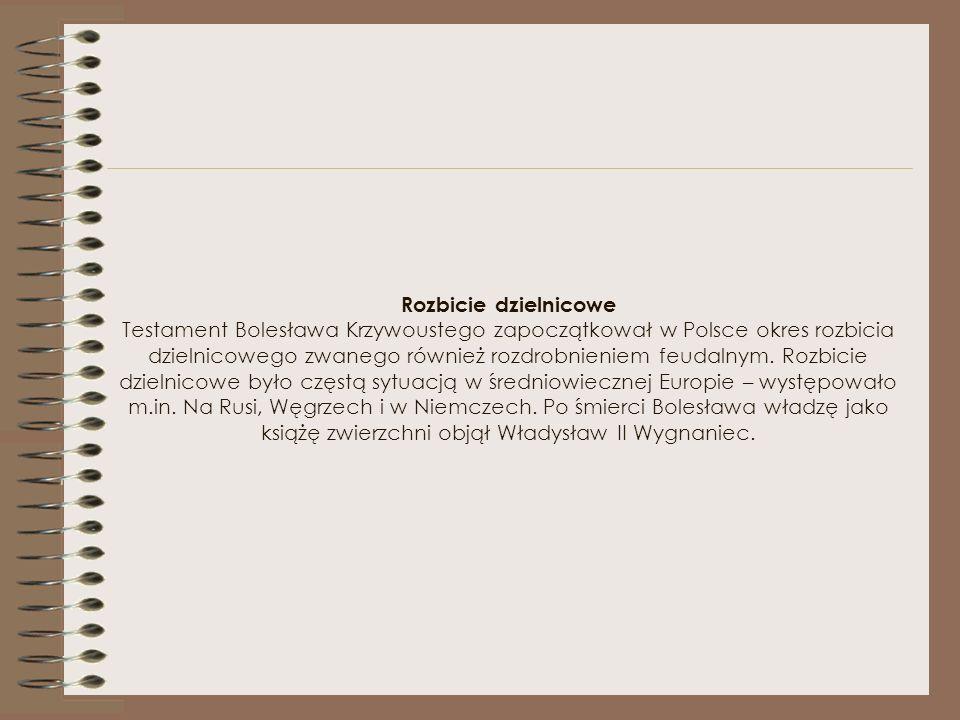 Testament W swym testamencie, zwanym również statutem, Krzywousty wprowadził w Polsce zasadę senioratu, chcąc w ten sposób zachować jedność państwa i