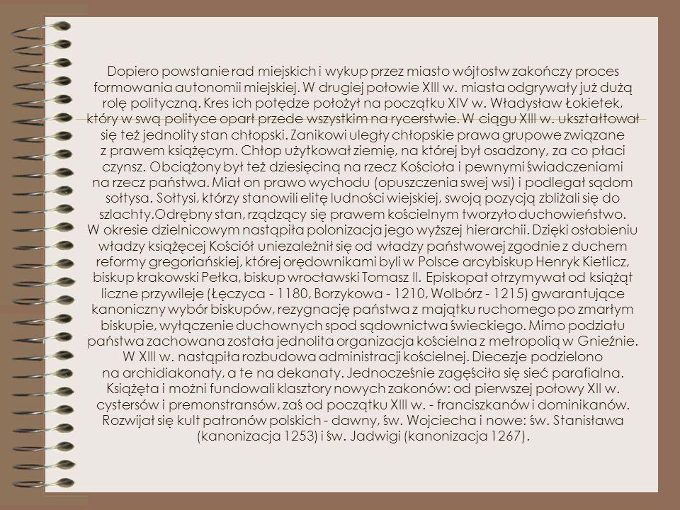 W pierwszej ćwierci XIII w. pojawiło się na Śląsku prawo osadnicze, określane mianem prawa niemieckiego (ius teutonicum) i stąd rozszerzyło się na poz