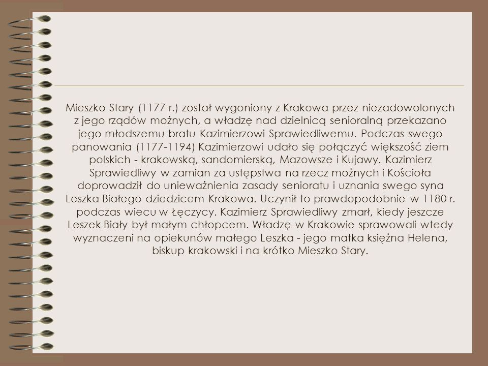 Gdyby wszystko potoczyło się zgodnie z wolą Bolesława Krzywoustego, po jego śmierci stanowisko princepsa wraz z dzielnicą senioralną powinno przypadać