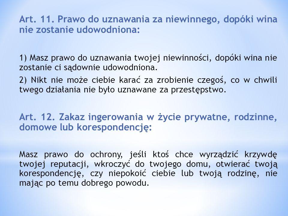 Art. 11. Prawo do uznawania za niewinnego, dopóki wina nie zostanie udowodniona: 1) Masz prawo do uznawania twojej niewinności, dopóki wina nie zostan
