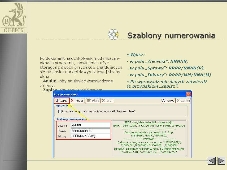 Szablony numerowania Po dokonaniu jakichkolwiek modyfikacji w oknach programu, powinieneś użyć któregoś z dwóch przycisków znajdujących się na pasku n