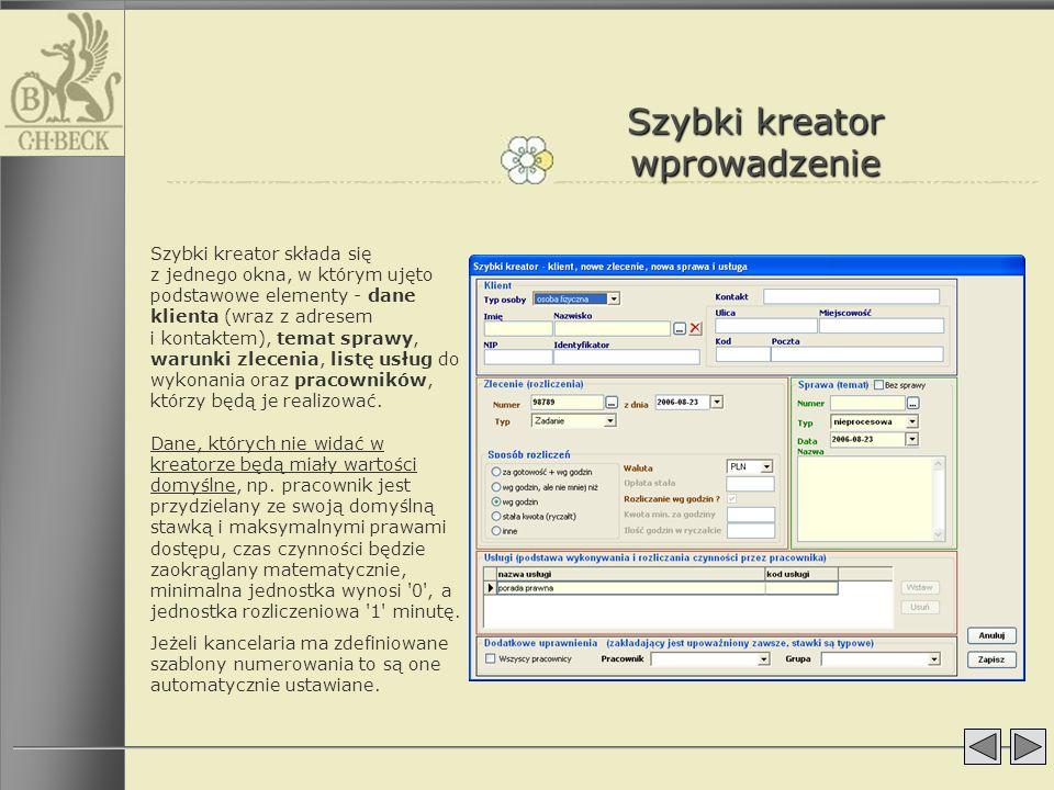 Szybki kreator wprowadzenie Szybki kreator składa się z jednego okna, w którym ujęto podstawowe elementy - dane klienta (wraz z adresem i kontaktem),