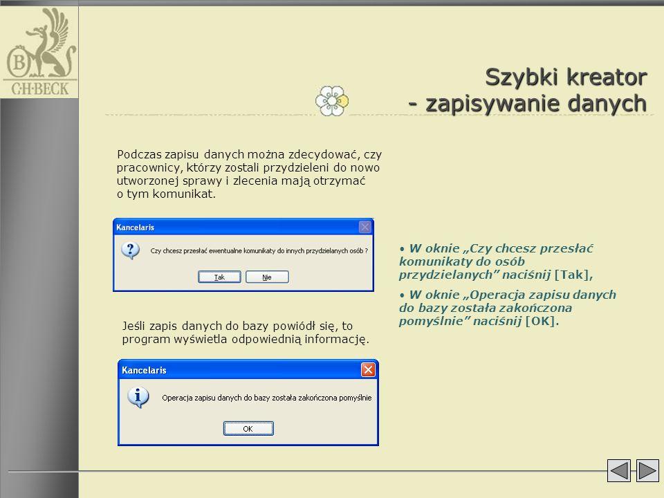 W oknie Czy chcesz przesłać komunikaty do osób przydzielanych naciśnij [Tak], W oknie Operacja zapisu danych do bazy została zakończona pomyślnie naci