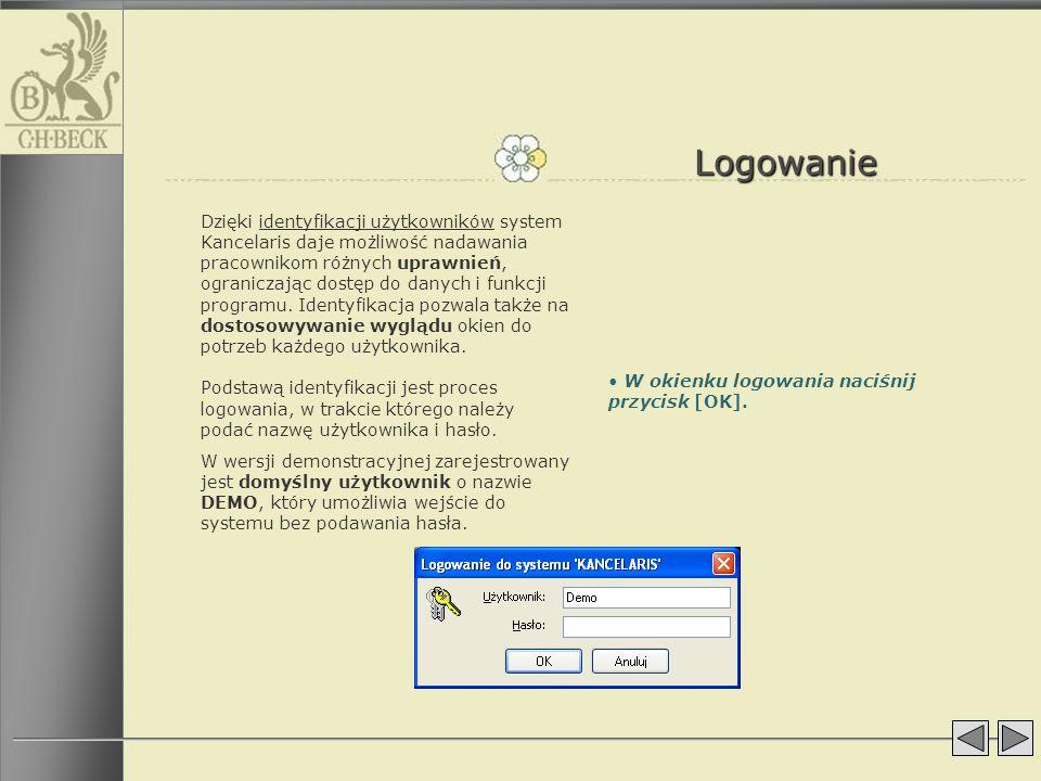 Logowanie Dzięki identyfikacji użytkowników system Kancelaris daje możliwość nadawania pracownikom różnych uprawnień, ograniczając dostęp do danych i