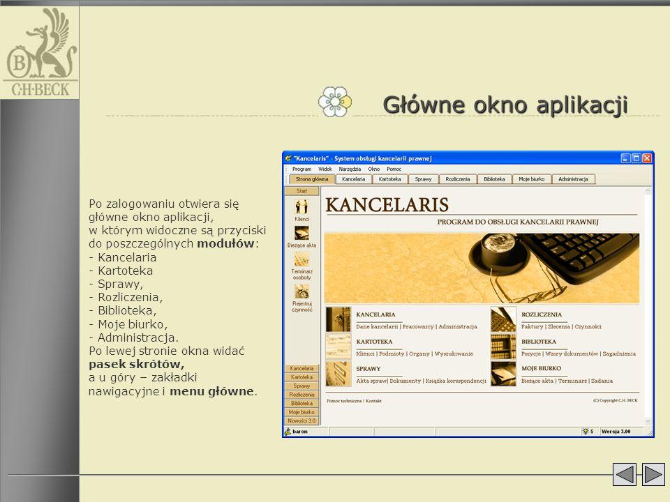Główne okno aplikacji Po zalogowaniu otwiera się główne okno aplikacji, w którym widoczne są przyciski do poszczególnych modułów: - Kancelaria - Karto