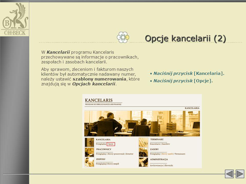 Opcje kancelarii (2) W Kancelarii programu Kancelaris przechowywane są informacje o pracownikach, zespołach i zasobach kancelarii. Aby sprawom, zlecen